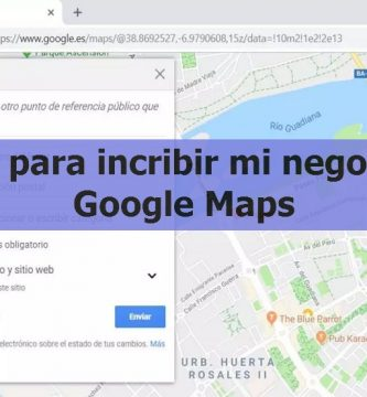 pasos para inscribir mi negocio en Google Maps de manera sencilla