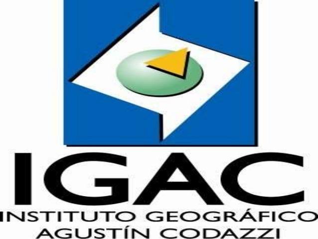INSTITUTO GEOGRÁFICO AGUSTIN CODAZZI (IGAC)