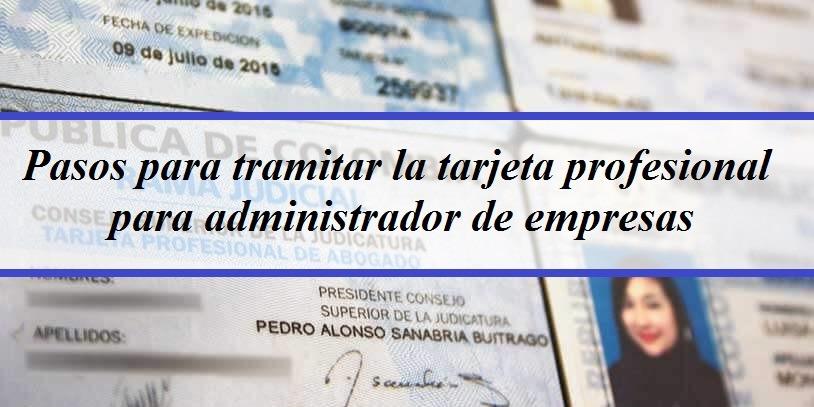 Pasos para tramitar la tarjeta profesional para administrador de empresas