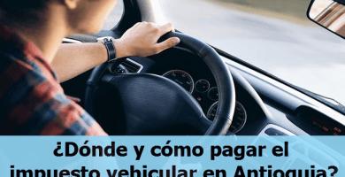 Dónde y cómo pagar el impuesto vehicular en Antioquia