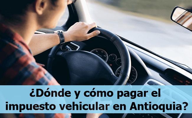 C:\Users\Garri\Desktop\Dónde y cómo pagar el impuesto vehicular en Antioquia.png