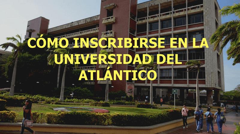 Pasos para inscribirse a la universidad del atlántico